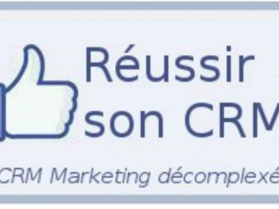 Réussir son CRM