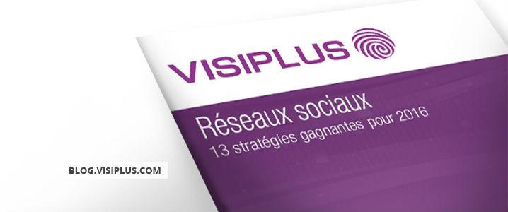[Livre blanc] Réseaux Sociaux : 13 stratégies gagnantes pour tirer parti des réseaux sociaux !