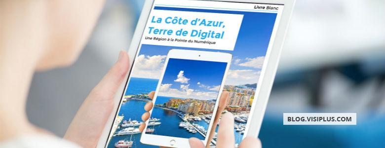 « Les entreprises ont bien compris les bouleversements induits par le numérique. », Régis Micheli président de VISIPLUS témoigne dans le livre blanc « La Côte d'Azur, Terre de Digital »