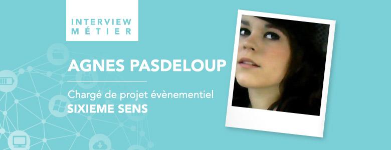 «Il faut penser à l'évolution tout en conservant les bases de notre métier», Agnès Pasdeloup, chargé de projet évènementiel