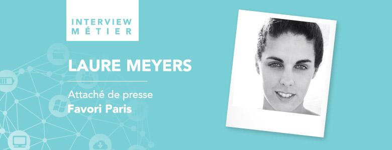 «Toutes les formes de communication se tournent vers le digital et les réseaux sociaux», Laure Meyers, attachée de presse senior pour Favori Paris