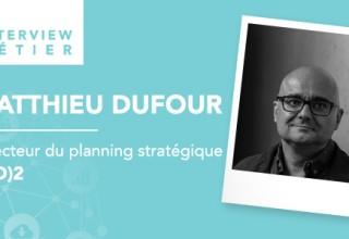 «Avec l'émergence des stratégies de contenu, je trouve que mon métier prend une dimension éditoriale forte», Matthieu Dufour, planneur stratégique pour (MD)2