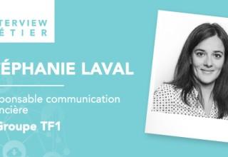 «Le métier de communication financière est un métier relativement récent.», Stéphanie Laval,  Communication financière et Relations investisseurs au sein du Groupe TF1
