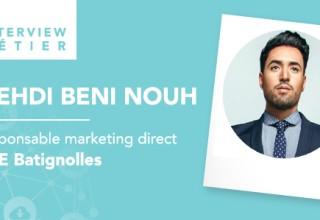 «Le digital n'est pas l'avenir, c'est le présent.», Mehdi Beni Nouh, responsable marketing direct pour SPIE Batignolles