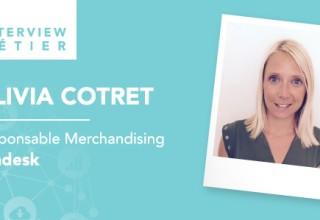 «Le digital a un énorme impact sur ma fonction.», Olivia Cotret, responsable merchandising pour Sundesk