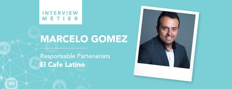 «Le numérique change beaucoup de chose, on doit s'y adapter peu à peu.», Marcelo Gomez, responsable des partenariats pour El Cafe Latino