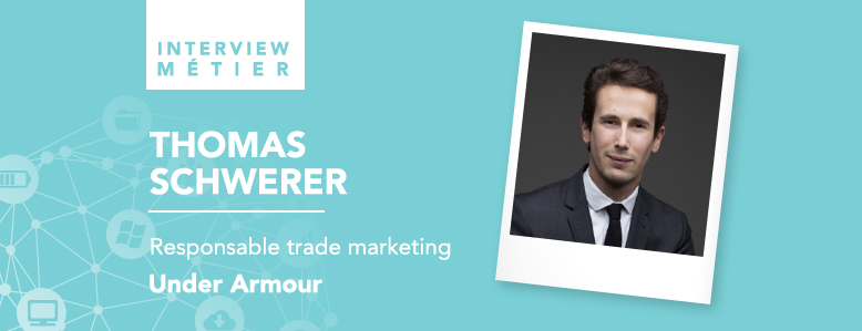 «La première compétence requise (…) est la capacité d'adaptation», Thomas Schwerer, responsable trade marketing pour Under Armour.